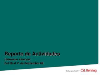 Reporte de Actividades Caravana- Veracruz Del 09 al 11 de Septiembre 09