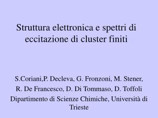 Struttura elettronica e spettri di eccitazione di cluster finiti