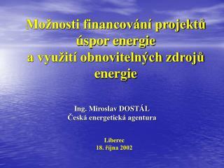 Možnosti financování projektů úspor energie a využití obnovitelných zdrojů energie