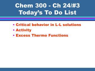 Chem 300 - Ch 24/#3 Today's To Do List