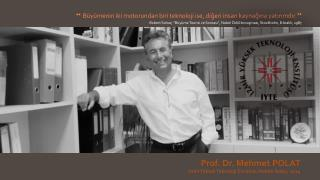Prof. Dr. Mehmet POLAT İzmir Yüksek  T eknoloji Enstitüsü Rektör Adayı, 2014