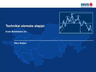 Technikai elemzés alapjai Erste Befektetési Zrt.