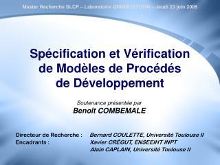 Spécification et Vérification  de Modèles de Procédés  de Développement