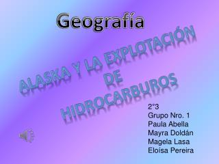 2°3 Grupo Nro. 1  Paula Abella Mayra Doldán Magela Lasa Eloísa Pereira