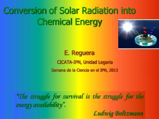 Conversion  of Solar  Radiation into Chemical Energy