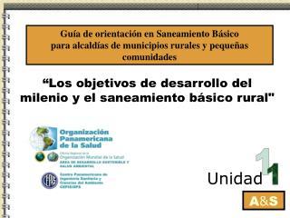 """""""Los objetivos de desarrollo del milenio y el saneamiento básico rural"""""""