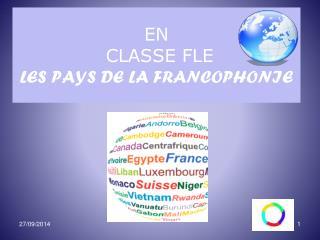 EN   CLASSE FLE LES PAYS DE LA FRANCOPHONIE