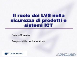 Il ruolo dei LVS nella sicurezza di prodotti e sistemi ICT