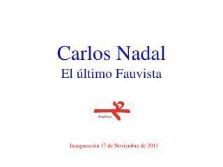 Carlos Nadal El último Fauvista