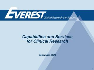 Capabilities and Services  for Clinical Research    December 2008