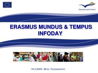 ERASMUS MUNDUS  &  TEMPUS INFODAY