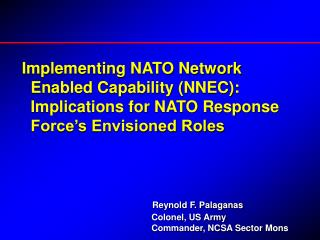 Implementing NATO Network   Enabled Capability (NNEC):      Implications for NATO Response