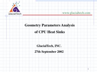 Geometry Parameters Analysis  of CPU Heat Sinks
