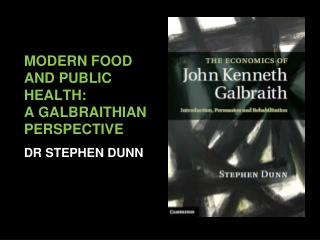 MODERN FOOD AND PUBLIC HEALTH: A GALBRAITHIAN PERSPECTIVE