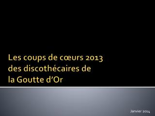 Les coups de cœurs 2013 des discothécaires de la Goutte d'Or