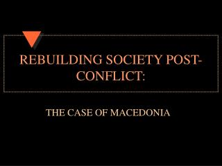 REBUILDING SOCIETY POST-CONFLICT: