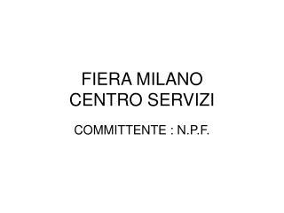 FIERA MILANO CENTRO SERVIZI