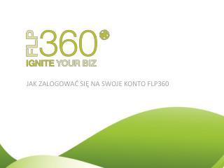 JAK ZALOGOWAĆ SIĘ NA SWOJE KONTO FLP360