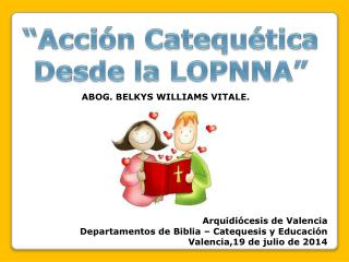 """""""Acción Catequética Desde la LOPNNA"""""""