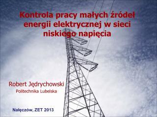 Kontrola pracy małych źródeł energii elektrycznej w sieci niskiego napięcia