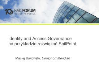 Identity and Access Governance na przyk ł adzie rozwi ą za ń  Sail P oint