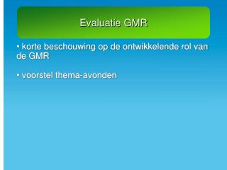 Evaluatie GMR