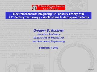 Gregory D. Buckner Assistant Professor Department of Mechanical  and Aerospace Engineering