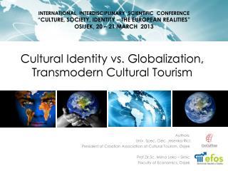 Cultural Identity vs. Globalization,  Transmodern  Cultural Tourism