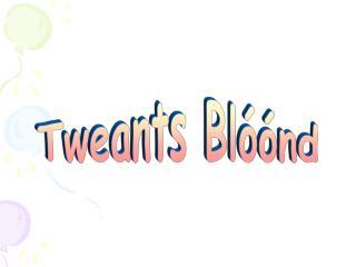 Tweants Blóónd