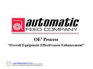 """OE 3  Process """"Overall Equipment Effectiveness Enhancement"""""""