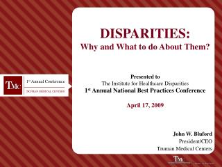 DISPARITIES: Why and What to do About Them?