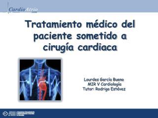 Tratamiento médico del paciente sometido a cirugía cardiaca