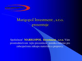 Marigopol Investment , s.r.o. prezentuje