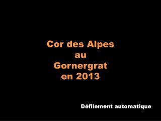 Cor des Alpes au Gornergrat en 2013
