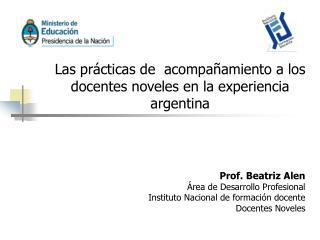 Las prácticas de  acompañamiento a los docentes noveles en la experiencia argentina
