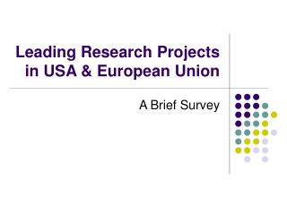 Leading Research Projects in USA & European Union