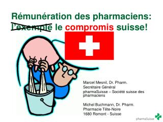 R mun ration des pharmaciens: l exemple le compromis suisse