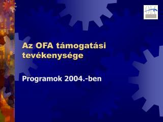 Az OFA támogatási tevékenysége