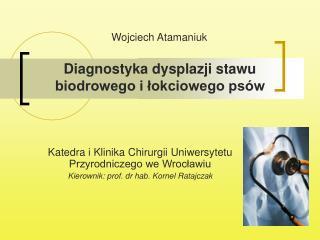 Diagnostyka dysplazji stawu biodrowego i łokciowego psów
