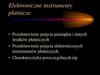 Elektroniczne instrumenty płatnicze