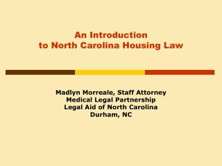 An Introduction  to North Carolina Housing Law