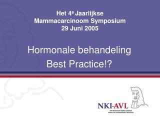 Het 4 e  Jaarlijkse  Mammacarcinoom Symposium  29 Juni 2005