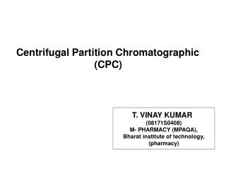 Centrifugal Partition Chromatographic                                 CPC