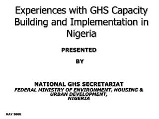 Experiences with GHS Capacity Building and Implementation  in Nigeria