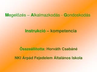 Összeállította : Horváth Csabáné NKI Árpád Fejedelem Általános Iskola