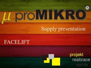 Supply presentation FACELIFT