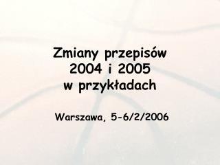 Zmiany przepisów  2004 i 2005 w przykładach