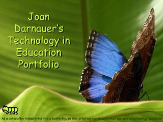 Joan Darnauer's Technology in Education Portfolio