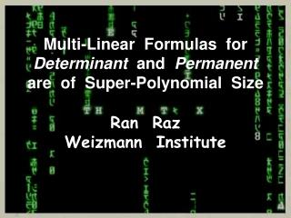 Multi-Linear  Formulas  for  Determinant   and   Permanent are  of  Super-Polynomial  Size