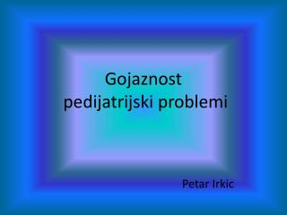 Gojaznost   pedijatrijski problemi